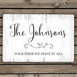 Personalised Together We Have It All Metal Sign