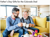 Father's Day Gifts for the Colorado Dad