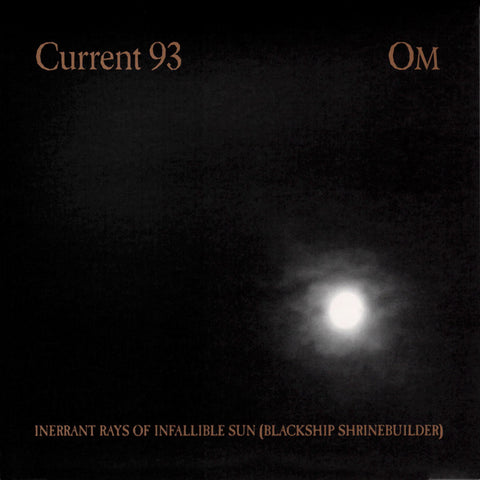 C93 / Om - Inerrant Rays Of Infallible Sun (Blackship Shrinebuilder) CD