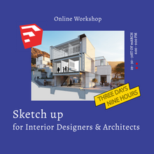 Load image into Gallery viewer, Sketch up Online Workshop for Interior Designers & Architects