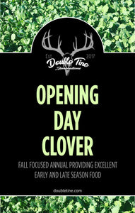 Opening Day Clover - Double Tine Innovations