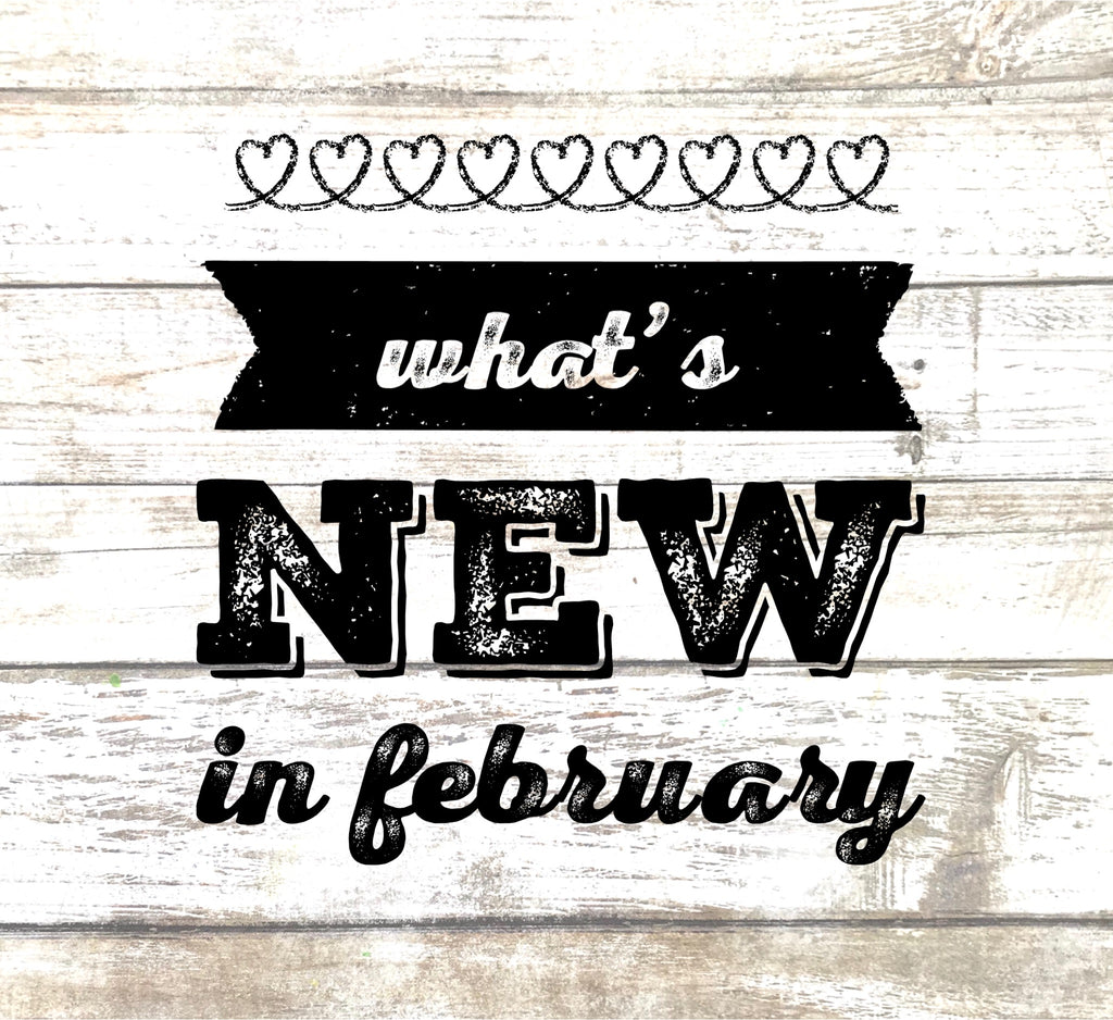 What's New in February