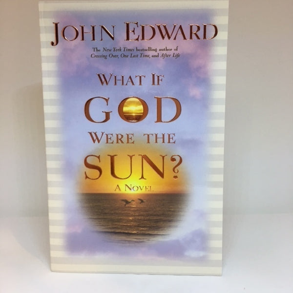 What If God Were The Sun - Softcover