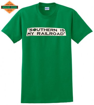 "Southern Railway (SOU) ""Southern is MY Railroad"" Shirt"