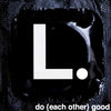 L. | Do {each other} Good - theCondomReview.com