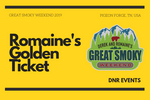 Romaine's Golden Ticket- Great Smoky Weekend 2019