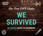 DNR Couples We Survived Crate - One MONTH Only