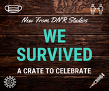 DNR Studios We Survived Crate- One MONTH Only