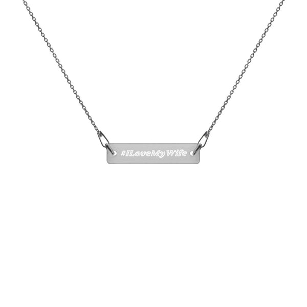 #ILoveMyWife Engraved Silver Bar Chain Necklace