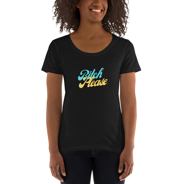 Bitch Please - Ladies' Scoopneck T-Shirt