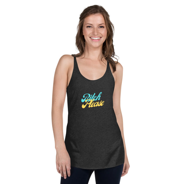 Bitch Please - Women's Racerback Tank