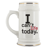I Can't Life Beer Stein