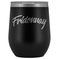 Fridonnay Wine Tumbler 12oz.