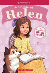 A Girl Named Helen by Bonnie Bader (Ages 7-10)