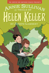 Annie Sulivan and the Trials of Helen Keller by Joseph Lambert (Ages 10-12)