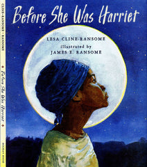 Before She Was Harriet by Lesa-Cline Ransome and James E. Ransome