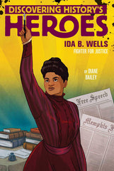 Discovering History's Heroes: Ida B Wells by Diane Bailey