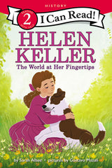 Helen Keller: The World At Her Fingertips by Sarah Albee (Ages 4-8)