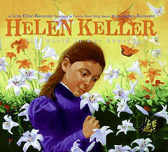 Helen Keller: The World in Her Heart by Lesa Cline-Ransome (Ages 5-9)