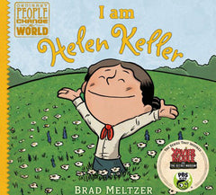 I am Helen Keller (Ordinary People Change the World) by Brad Meltzer (Ages 5-8)