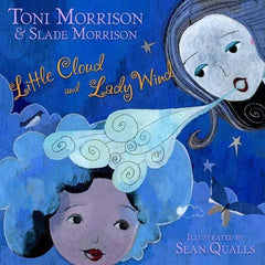 Little Cloud and Lady Wind by Toni and Slade Morrison