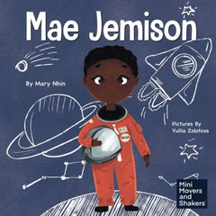 Mae Jemison: A Kid's Book About Reaching Your Dreams by Mary Nhin