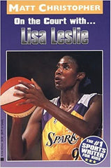 On The Court With...Lisa Leslie by Matt Christopher