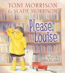 Please, Louise by Toni and Slade Morrison