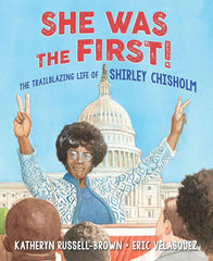 She Was the First!: The Trailblazing Life of Shirley Chisholm by Katheryn Russell-Brown