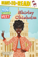 Shirley Chisholm (You Should Meet) by Laurie Calkhoven