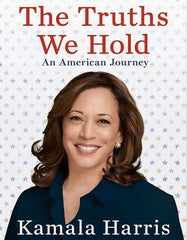 The Truths We Hold: An American Journey (Young Reader's Edition) by Kamala Harris