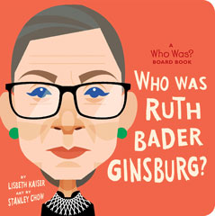 Who Was Ruth Bader Ginsburg? By Lisbeth Kaiser