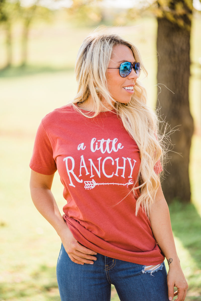 A LITTLE RANCHY TEE