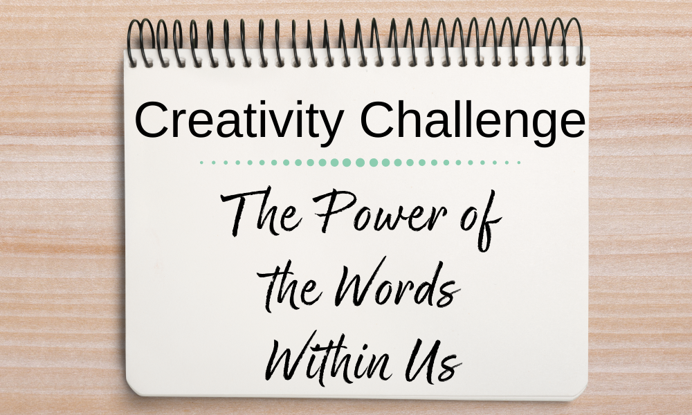 Day 1:  The Power of the Words Within Us