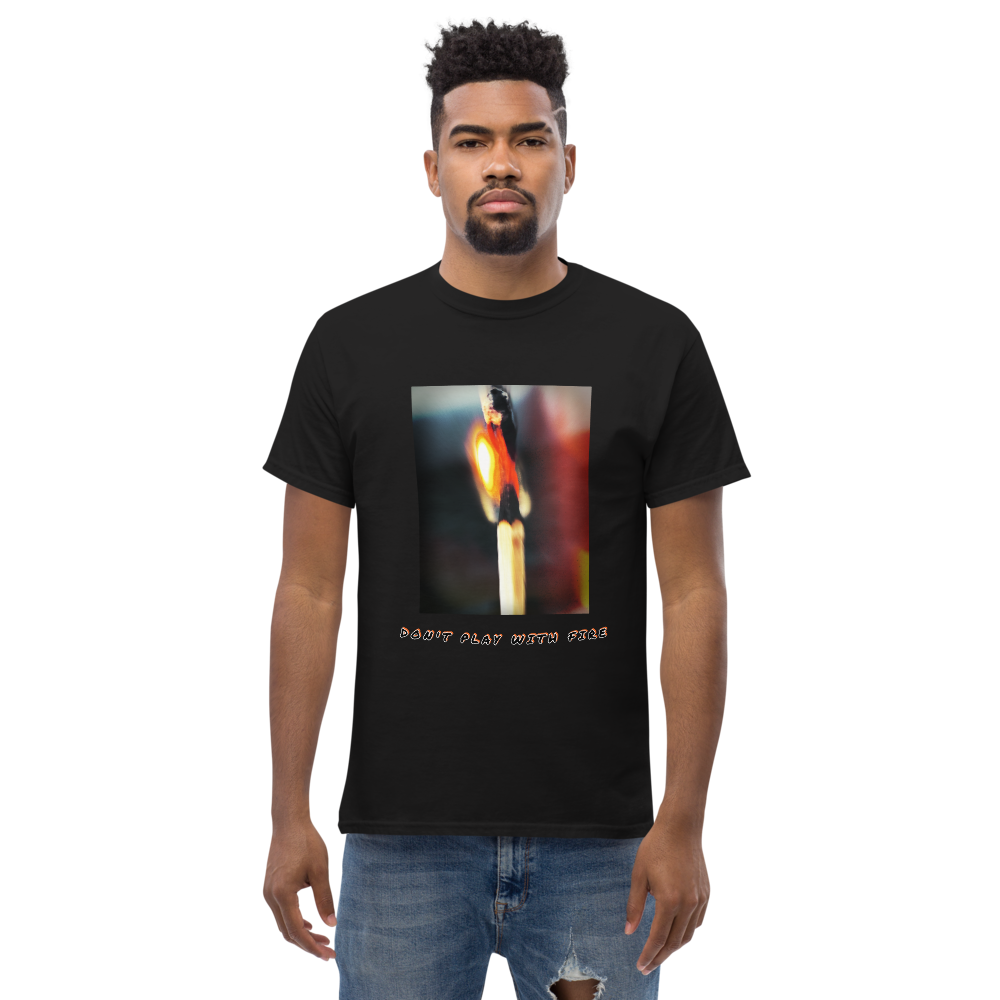 DON'T PLAY WITH FIRE T-SHIRT