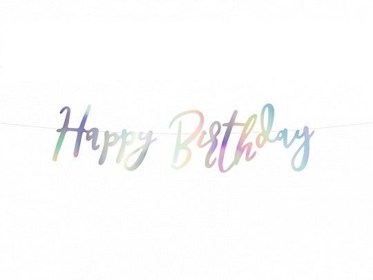 "Iridescent Script Happy Birthday Banner  6.5 inches high, 24"" wide"