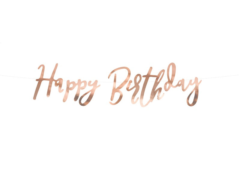 "Rose Gold Script Happy Birthday Banner  6.5 inches high, 24"" wide"