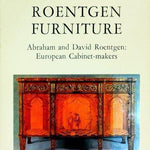 Roentgen furniture: Abraham and David Roentgen, European cabinet-makers
