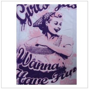 Girls Just Wanna T Shirt