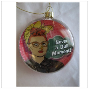 Never A Dull Moment Ornament