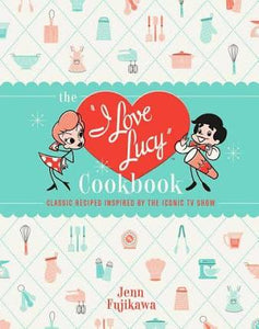 I Love Lucy Cookbook