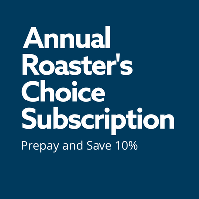 Annual Roaster's Choice Subscription