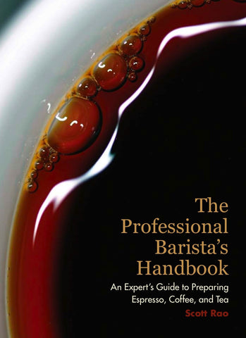 The Professional Barista's Handbook - by Scott Rao