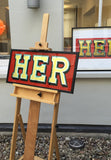 'HER' ORIGINAL SIGN by ARCHIE PROUDFOOT