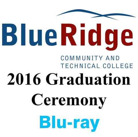 Blue Ridge Community & Technical College 2016 Graduation Blu-ray