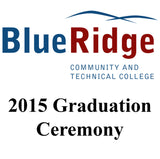 Blue Ridge Community & Technical College 2015 Graduation