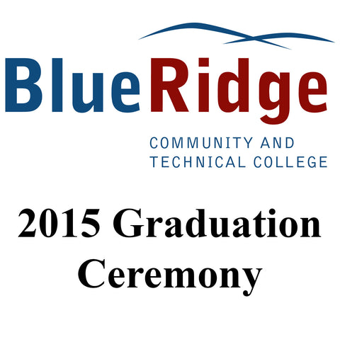 2015 Blue Ridge Community & Technical College Graduation DVD