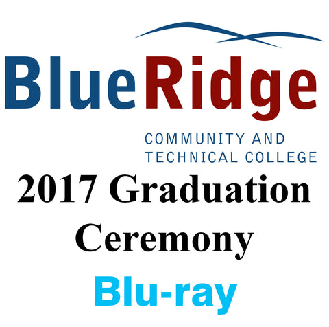 2017 Blue Ridge Community & Technical College Graduation Blu-ray