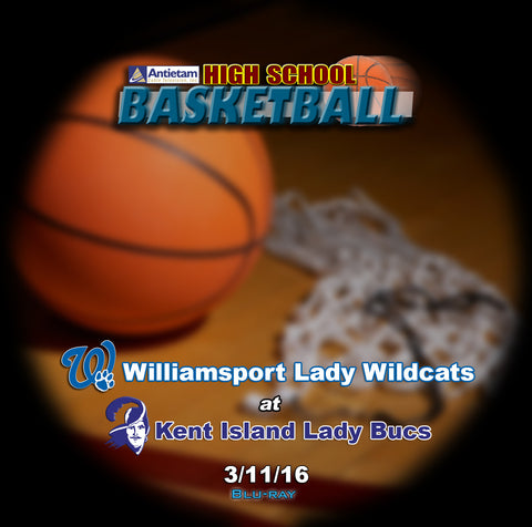 2016 High School Basketball-Williamsport vs. Kent Island- Blu-ray (Girls)