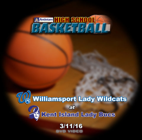 2016 High School Basketball-Williamsport vs. Kent Island- DVD (Girls)